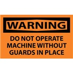 WARNING Do Not Operate Machine Without Guards In Place Label