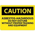 CAUTION Asbestos-Hazardous Do Not Disturb Without Proper Training And Equipment Sign
