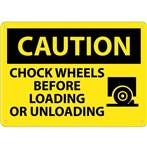 CAUTION Chock Wheels Before Loading Or Unloading Sign (with graphic)