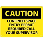 CAUTION Confined Space Entry Permit Required Call Your Supervisor Sign