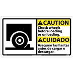CAUTION Chock Wheels Before Loading Or Unloading ANSI Sign (Bilingual with graphic)