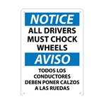 NOTICE All Drivers Must Chock Wheels Sign (Bilingual)