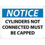 NOTICE Cylinders Not Connected Must Be Capped Sign