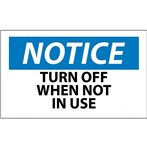 NOTICE Turn Off When Not In Use Label