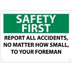 SAFETY FIRST Report All Accidents, No Matter How Small, To Your Foreman Sign
