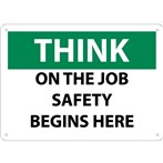 THINK On The Job Safety Begins Here Sign