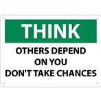 THINK Others Depend On You Don't Take Chances Sign