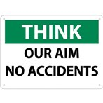 THINK Our Aim No Accidents Sign