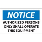 NOTICE Authorized Persons Only Shall Operate This Equipment Label