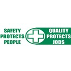 """Safety Protects People + Quality Protects Jobs"" Motivational Banners"