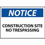 NOTICE Construction Site: No Trespassing Sign