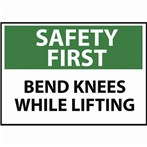 SAFETY FIRST Bend Knees While Lifting Sign