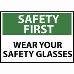 SAFETY FIRST Wear Your Safety Glasses Sign